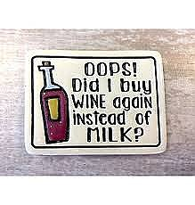 """Did I buy wine again?"" magnet"