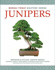 Junipers: Growing and Styling Juniper Bonsai